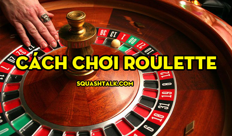 cach choi Roulette