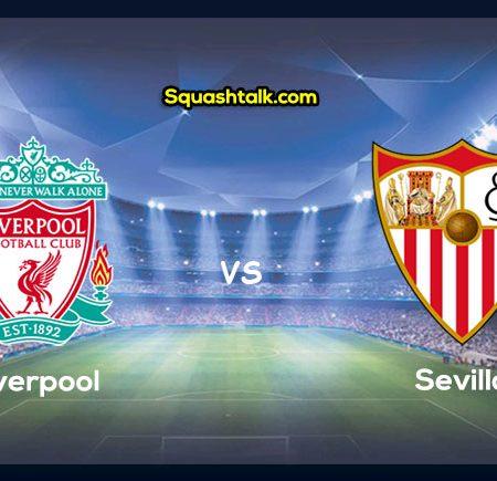 Soi kèo bóng đá Liverpool vs Sevilla, 5h00 – 22/07/2019