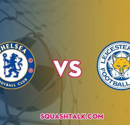 Soi kèo Chelsea vs Leicester City 22h30 – 18/08/2019: Lấy lại phong độ