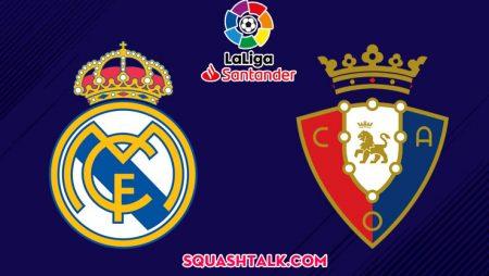 Soi kèo tỷ số trận Real Madrid vs Osasuna, 02h00 – 26/09/2019