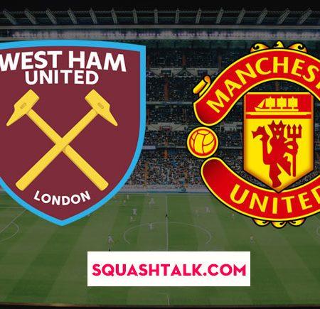 Soi kèo tỷ số West Ham vs Man United 20h00 – 22/09/2019