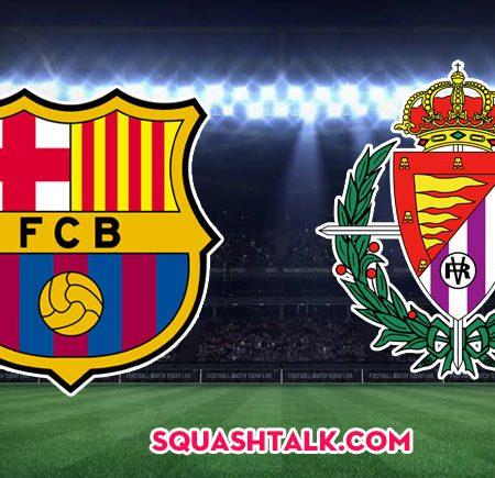 Soi kèo tỷ số Barcelona vs Real Valladolid, 03h15 – 30/10/2019: La Liga