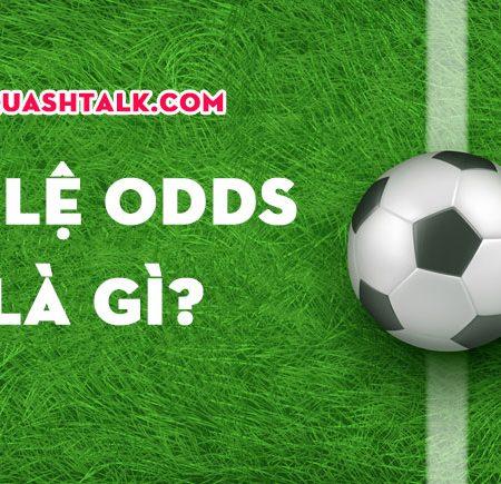 Khám phá tỷ lệ Odds là gì trong cá độ bóng đá trực tuyến
