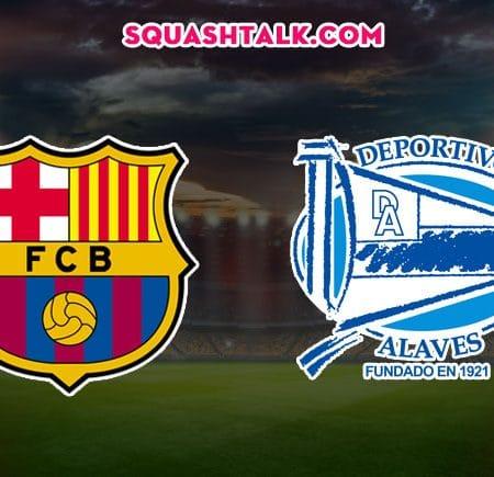 Soi kèo nhà cái 188bet trận Barcelona vs Deportivo Alaves, 22h00 – 21/12