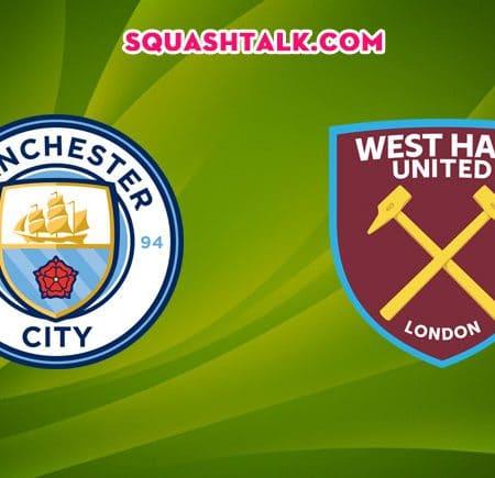Soi kèo tỷ số trận Manchester City vs West Ham, 23h30 – 09/02