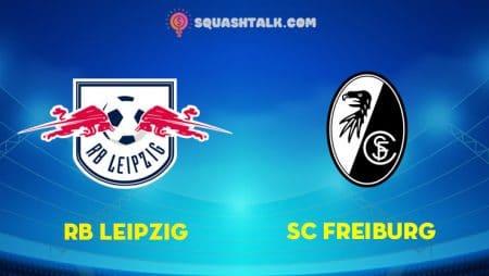 Soi kèo W88 trận RB Leipzig vs SC Freiburg, 20h30 – 16/05/2020