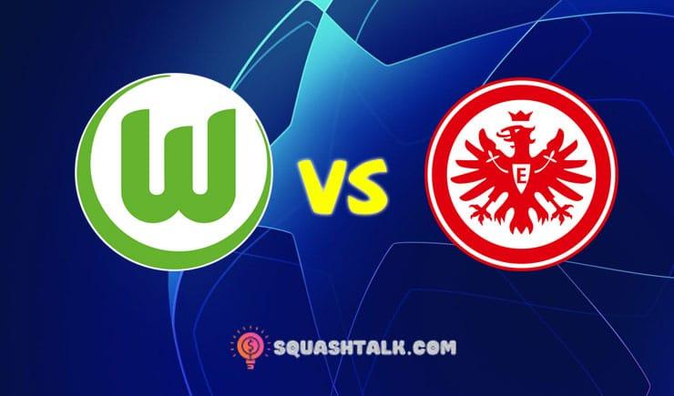 Soi kèo tỷ số trận Wolfsburg vs Eintracht Frankfurt, 20h30 – 30/05