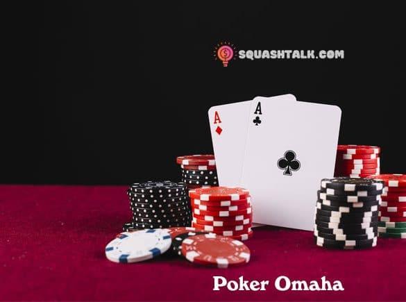 Hướng dẫn chơi Poker Omaha cơ bản, đầy đủ và chi tiết nhất