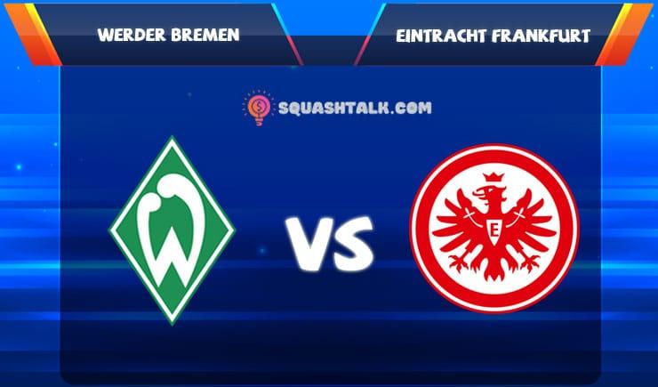 Cùng 188BET soi kèo Werder Bremen vs Eintracht Frankfurt, 04/06/2020