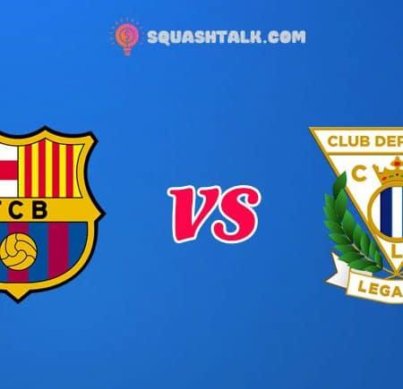 Soi kèo tỷ số W88 trận Barcelona vs Leganes, 03h00 – 17/06/2020