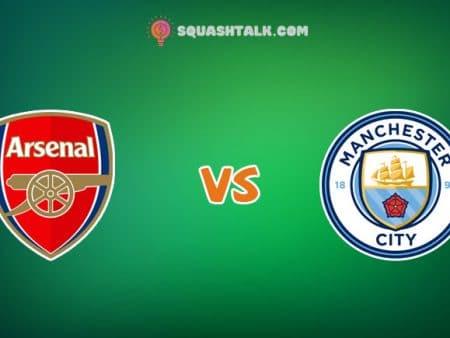 Soi kèo tỷ số trận Arsenal vs Man City, 01h45 – 19/07