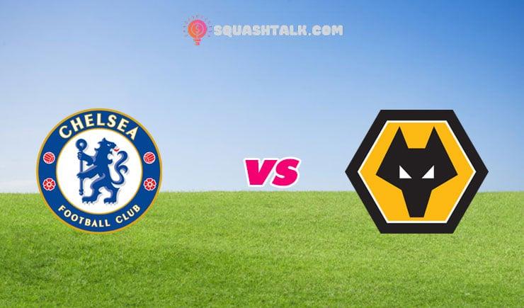 Soi kèo tỷ số nhà cái trận Chelsea vs Wolves, 22h00 – 26/07