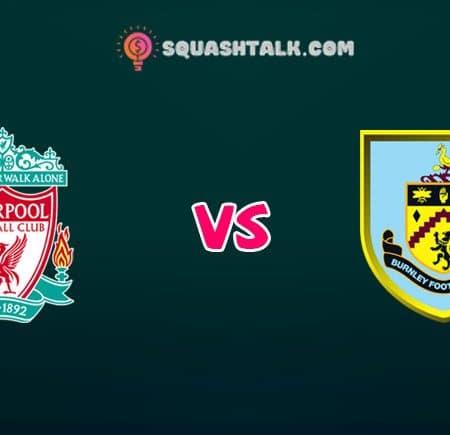 Soi kèo tỷ số nhà cái trận Liverpool vs Burnley, 21h00 – 11/07