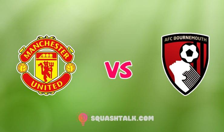 Soi kèo FB88 trận Manchester United vs Bournemouth, 21h00 – 04/07