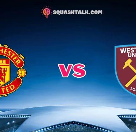 Soi kèo FB88 trận Manchester United vs West Ham, 00h00 – 23/07