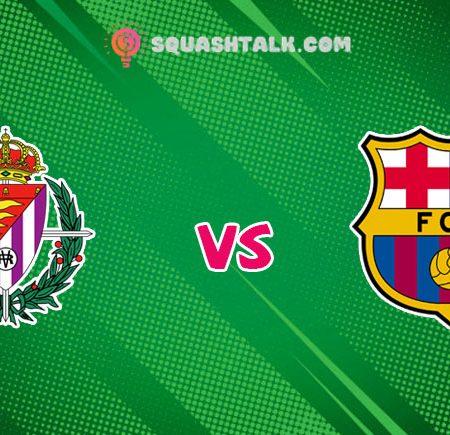 Soi kèo nhà cái trận Real Valladolid vs Barcelona, 00h30 – 12/07