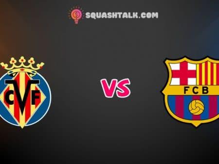 Soi kèo bóng đá trận Villarreal vs Barcelona, 03h00 – 06/07/2020