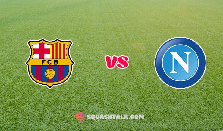 Nhận định kết quả trận Barcelona vs Napoli, 02h00 – 09/08/2020