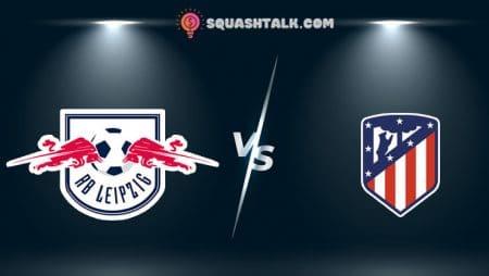 Cùng 188BET soi kèo RB Leipzig vs Atletico Madrid, 02h00 – 14/08