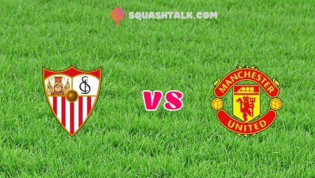 Soi kèo bóng đá trận Sevilla vs Manchester United, 02h00 – 17/08