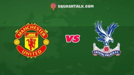 Nhận định kèo M88 trận MU vs Crystal Palace, 23h30 – 19/09/2020