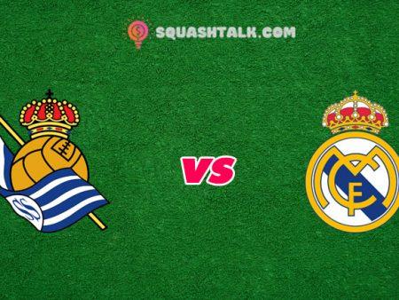 Nhận định tỷ số trận Real Sociedad vs Real Madrid, 02h00 – 21/09