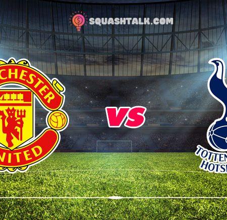Nhận định M88 trận Manchester United vs Tottenham, 22h30 – 04/10