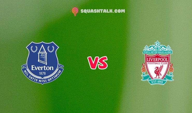Nhận định kèo ENT22 trận Everton vs Liverpool, 18h30 – 17/10