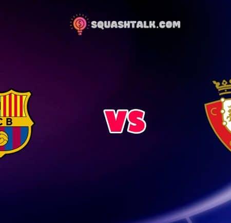 Soi kèo Dafabet trận Barcelona vs Osasuna, 20h00 – 29/11/2020