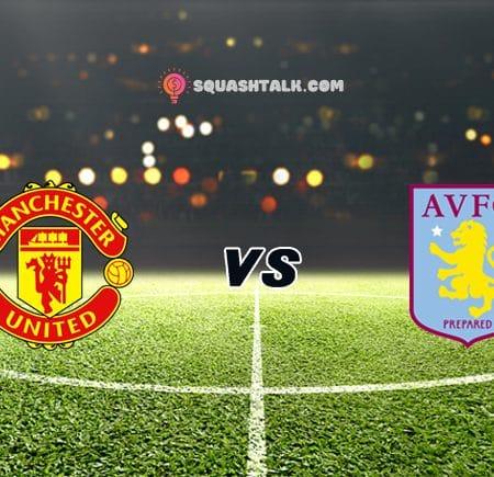 Soi kèo tỷ số trận Manchester United vs Aston Villa, 03h00 – 02/01