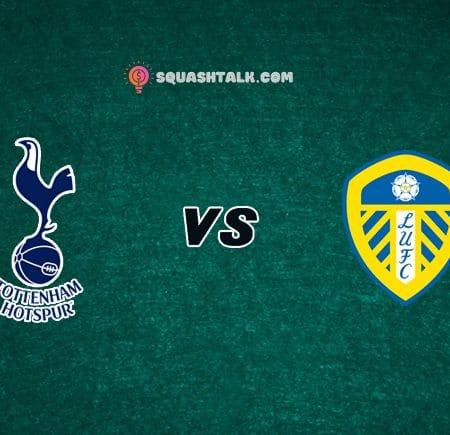 Soi kèo HappuLuke trận Tottenham vs Leeds United, 19h30 – 02/01