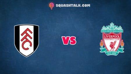 Soi kèo tỷ số 12BET trận Fulham vs Liverpool, 23h30 – 13/12/2020