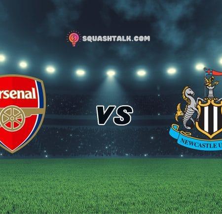 Soi kèo bóng đá trận đấu Arsenal vs Newcastle, 00h30 – 10/01