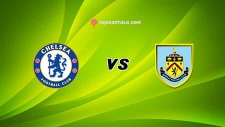 Soi kèo nhà cái HappyLuke trận Chelsea vs Burnley, 19h00 – 31/01