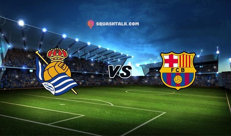 Soi kèo bóng đá trận Real Sociedad vs Barcelona, 03h00 – 14/01