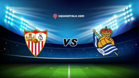 Soi kèo bóng đá trận Sevilla vs Real Sociedad, 20h00 – 09/01