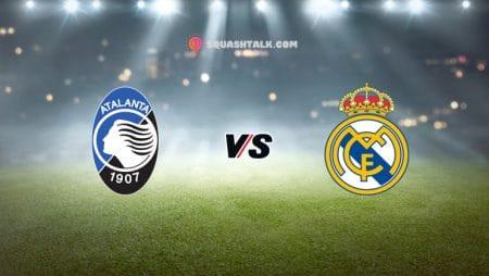 Soi kèo bóng đá Dafabet trận Atalanta vs Real Madrid, 03h00 – 25/02