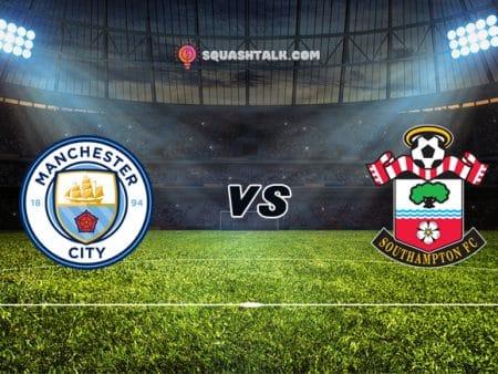 Soi kèo VN88 trận Manchester City vs Southampton, 01h00 – 11/03