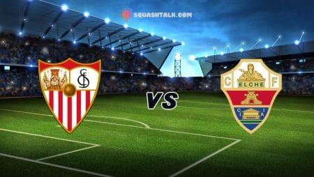 Soi kèo nhà cái HappyLuke trận đấu Sevilla vs Elche, 01h00 – 18/03