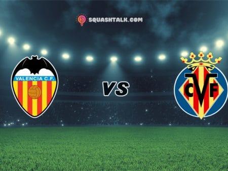 Soi kèo nhà cái 12BET trận Valencia vs Villarreal, 03h00 – 06/03