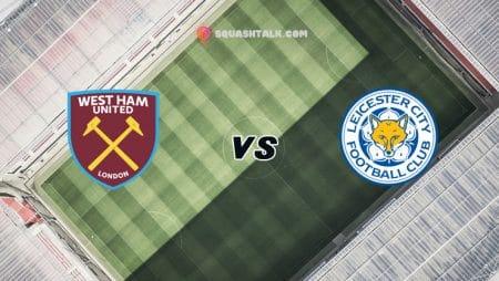 Soi kèo VN88 trận West Ham United vs Leicester City, 20h05 – 11/04