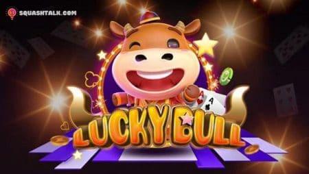 Hướng dẫn cách chơi Lucky Bull tại nhà cái trực tuyến