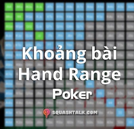 Khoảng bài trong Poker là gì? Cách xử lý khoảng bài trong Poker