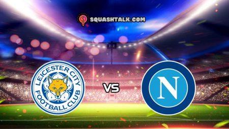 Soi kèo nhận định Leicester City vs Napoli, 02h00 – 17/09/2021