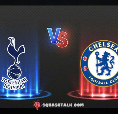 Soi kèo nhận định Tottenham vs Chelsea, 22h30 – 19/09/2021