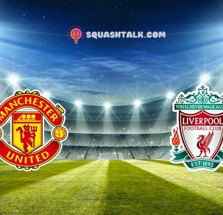 Soi kèo, nhận định Man United vs Liverpool, 22h30 – 24/10/2021